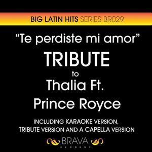 Te Perdiste Mi Amor - Tribute To Thalia And Prince Royce