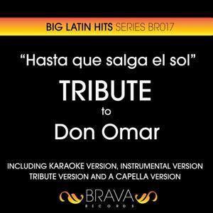 Hasta Que Salga el Sol - Tribute To Don Omar