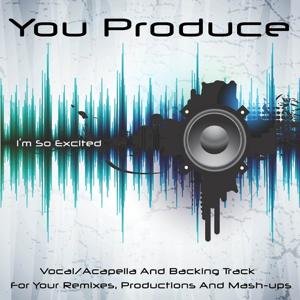 You Produce - I'm So Excited