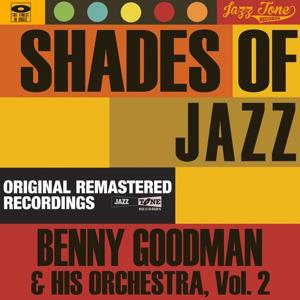 Shades of Jazz (Benny Goodman & His Orchestra, Vol. 2)