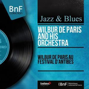 Wilbur de Paris au festival d'Antibes (Live, Mono Version)