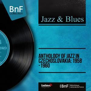 Anthology of Jazz in Czechoslovakia: 1958 -1960 (Mono Version)