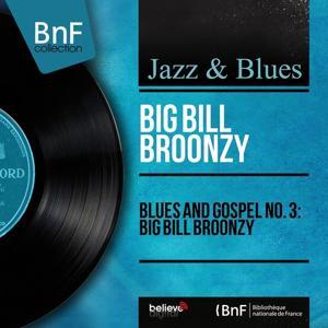 Blues and Gospel No. 3: Big Bill Broonzy (Mono Version)