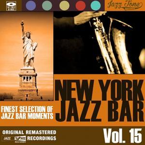 New York Jazz Bar, Vol. 15 (Finest Selection of Jazz Bar Moments)