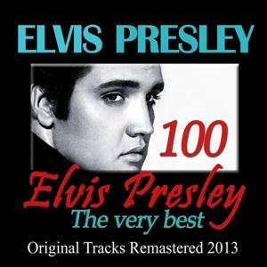 100 Elvis Presley: The Very Best (Original Tracks Remastered 2013)