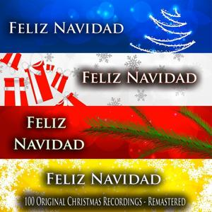 Feliz Navidad (100 Original Christmas Recordings - Remastered)