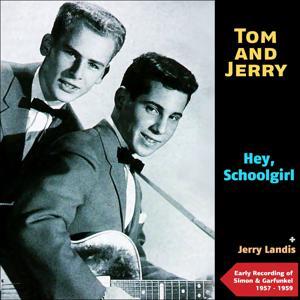 Hey, Schoolgirl (Early Recordings of Simon and Garfunkel 1957 - 1959)
