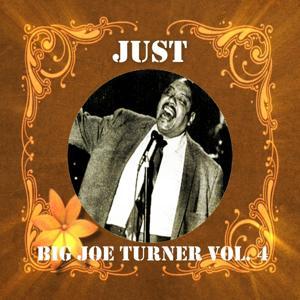 Just Big Joe Turner, Vol. 4
