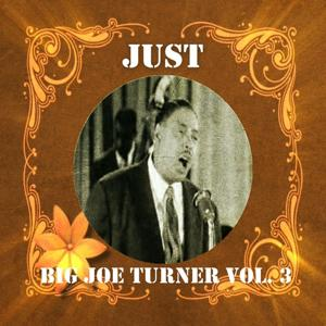 Just Big Joe Turner, Vol. 3