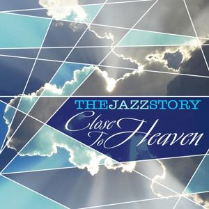 The Jazz Story - Close to Heaven