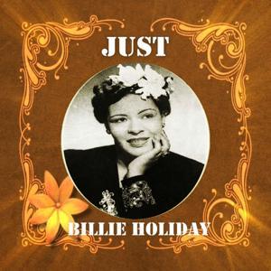 Just Billie Holiday