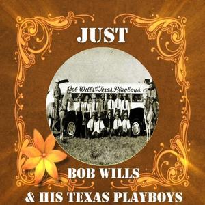 Just Bob Wills & His Texas Playboys