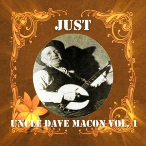 Just Uncle Dave Macon, Vol. 1