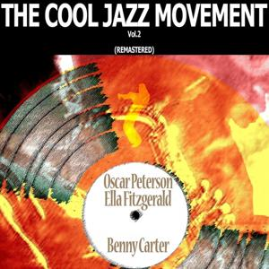 The Cool Jazz Movement, Vol. 2 (Remastered)