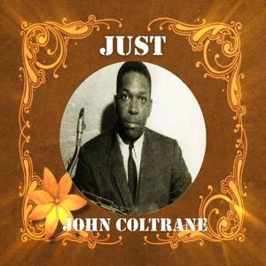 Just John Coltrane