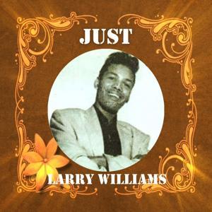 Just Larry Williams