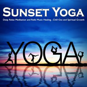 Sunset Yoga Del Mar (Deep Relax Meditation and Reiki Music Healing, Chill Out and Spiritual Growth)