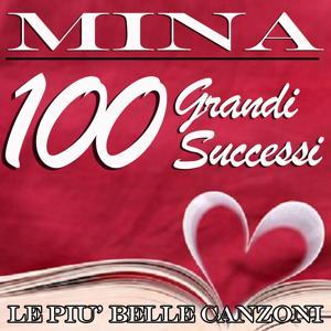 Mina: 100 grandi successi (Le più belle canzoni)