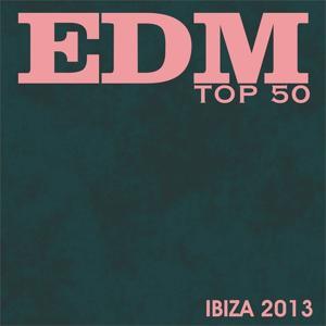 Edm Top 50 Ibiza 2013