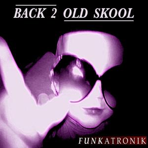 Back 2 Old Skool