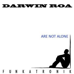 Are Not Alone