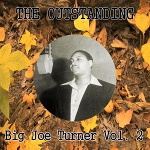 The Outstanding Big Joe Turner Vol. 2