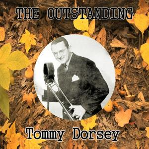 The Outstanding Tommy Dorsey