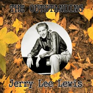 The Outstanding Jerry Lee Lewis