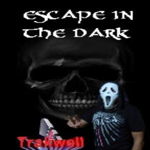 Escape in the Dark