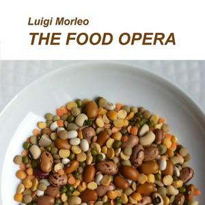 Luigi Morleo: The Food Opera