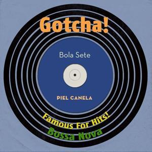 Piel Canela (Famous For Hits! Bossa Nova)