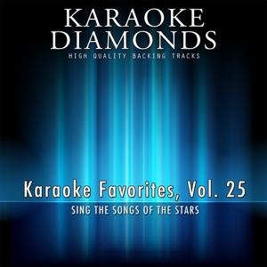 Karaoke Diamonds : Karaoke Favorites, Vol. 25 (Karaoke Version)