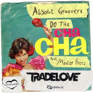 Do the Cha Cha (Tradelove Remix)