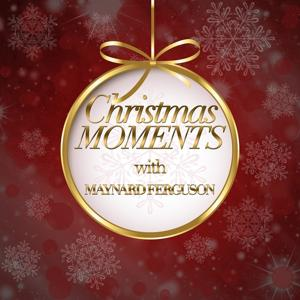 Christmas Moments With Maynard Ferguson