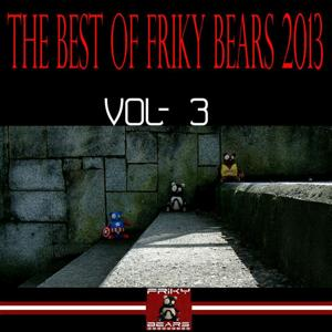 The Best of Friky Bears 2013, Vol. 3
