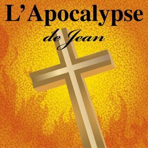 L'Apocalypse de Jean (Version intégrale)