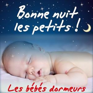 Bonne nuit les petits ! (Berceuses et comptines pour faire dormir les enfants) (Inclus les versions instrumentales pour les chanter soi-même)