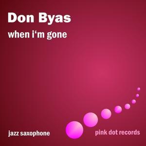 When I'm Gone - Jazz Saxophone