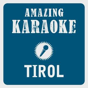 Tirol (Karaoke Version) (Originally Performed By DJ Ötzi)