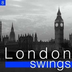 London Swings, Vol. 8 (The Golden Age of British Dance Bands)