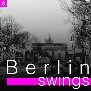 Berlin Swings, Vol. 8 (Die goldene Ära deutscher Tanzorchester)