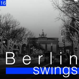 Berlin Swings, Vol. 16 (Die goldene Ära deutscher Tanzorchester)