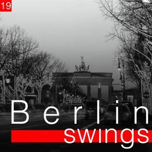 Berlin Swings, Vol. 19 (Die goldene Ära deutscher Tanzorchester)