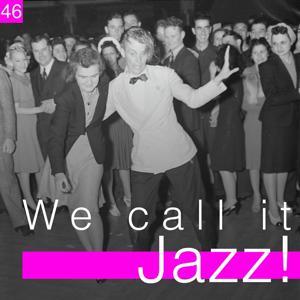 We Call It Jazz!, Vol. 46