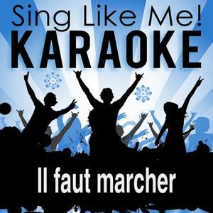 Il faut marcher (Karaoke Version)