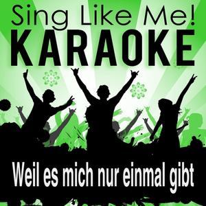 Weil es mich nur einmal gibt (Karaoke Version)