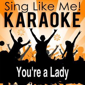 You're a Lady (Karaoke Version)