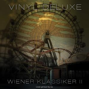 Vinyl Deluxe - Wiener Klassiker, Vol. 2