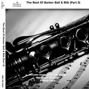 The Best of Barber Ball & Bilk (Part 2)