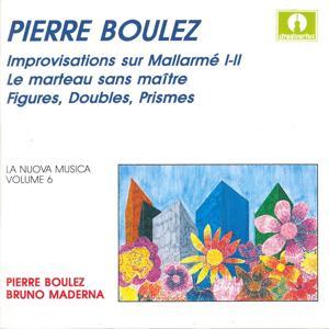 Pierre Boulez: Improvisations sur Mallarmé I - II, Le marteau sans maître & Figures, Doubles, Prismes